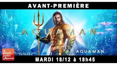 AVANT-PREMIÈRE AQUAMAN / MARDI 18 DÉC.